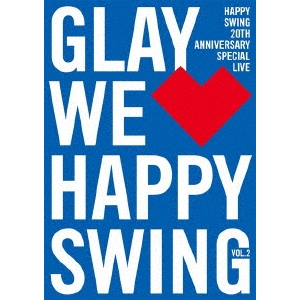 HAPPY SWING 20th Anniversary SPECIAL LIVE〜WeHappy Swing〜 Vol.2(通常盤)