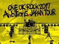 ONE OK ROCK 2017 Ambitions JAPAN TOUR